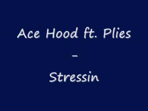 Ace Hood ft. Plies - Stressin