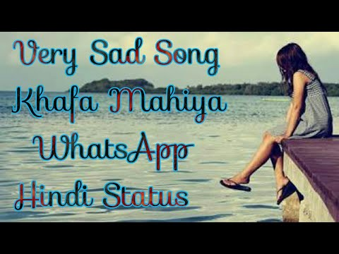 Khafa Mahiya || WhatsApp Hindi Status ||...