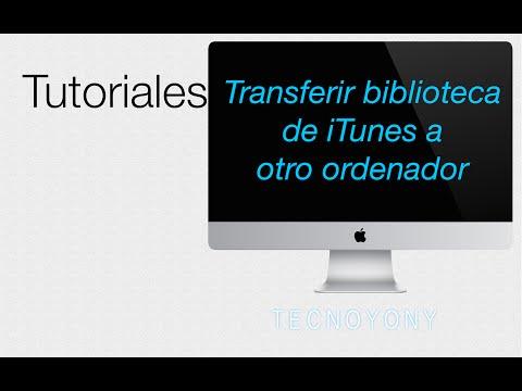 Como Transferir La Biblioteca De ITunes A Otro Ordenador