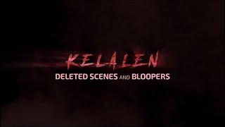 KELALEN | Deleted Scenes & Bloopers