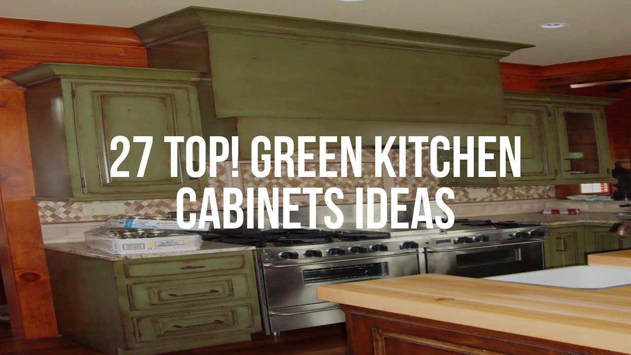 27 Top Green Kitchen Cabinets Ideas Youtube