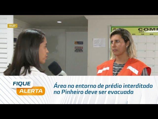 Defesa Civil: área no entorno de prédio interditado no Pinheiro deve ser evacuada