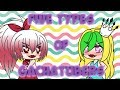 Five Types of GachaTubers ~ Gacha Life Skit
