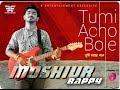 Tumi Acho Bole By Moshiur Bappy Bangla Romantic Song 2016