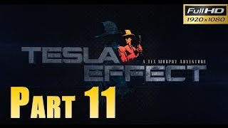 Tesla Effect: A Tex Murphy Adventure - Walkthrough Part 11 Gameplay 1080p