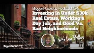 Investing in Under $30k Real Estate and Working a Day Job with Lisa Phillips | BP Podcast 54