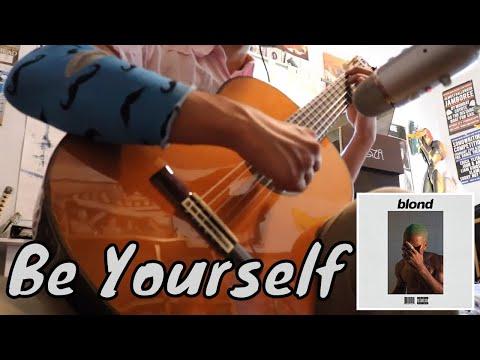 Frank Ocean - Be Yourself (Classical Gutiar)