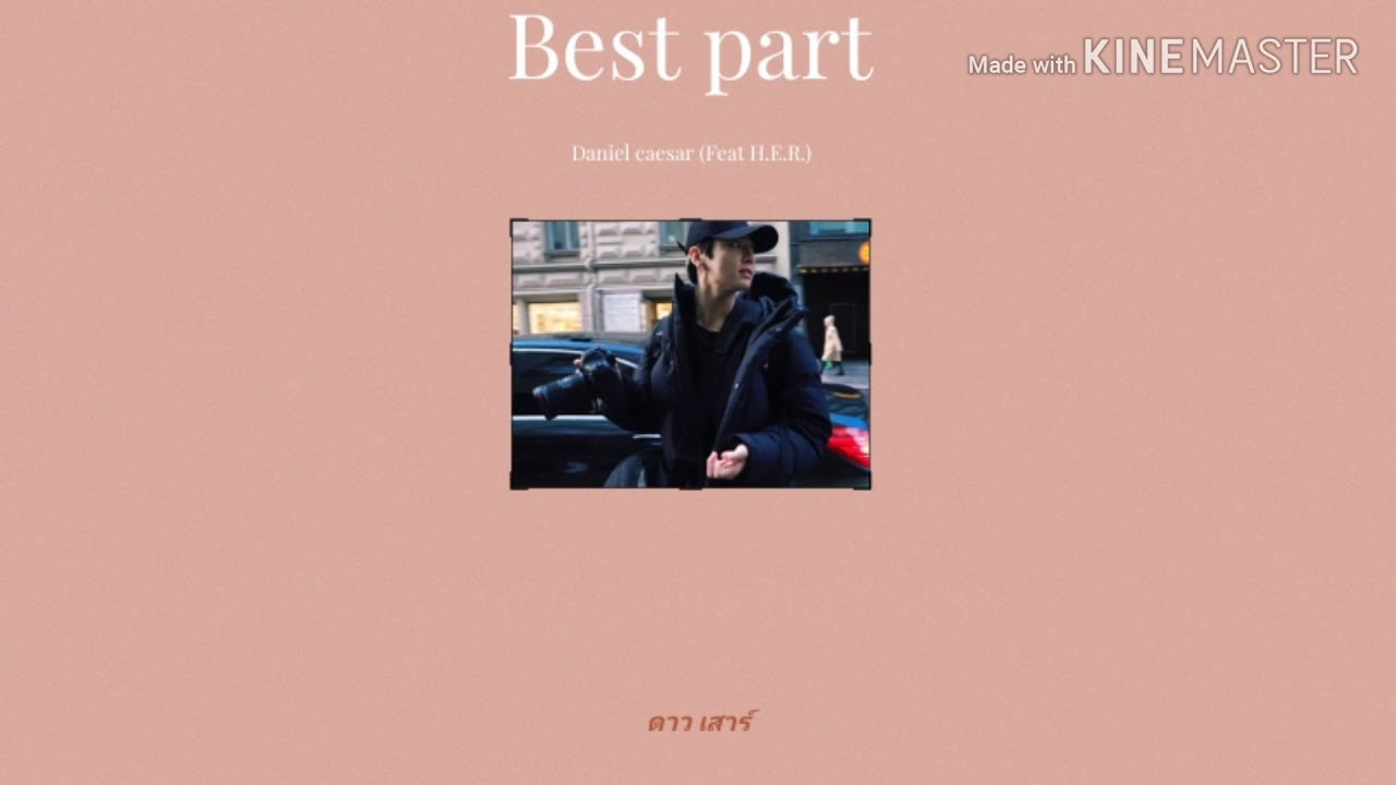 Best part - daniel caesar ( ft. h.e.r ) /thaisub