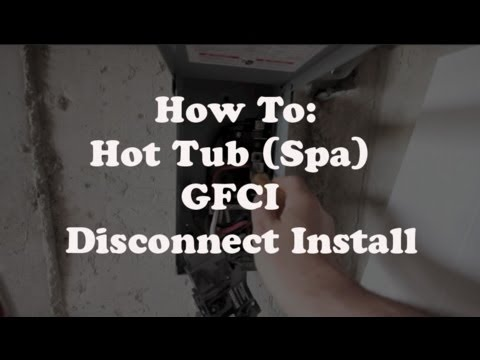 Hot Tub (Spa) GFCI Disconnect Install  YouTube