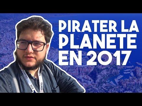 🔒 PIRATER LA PLANETE EN 2017 - LES NOUVEAUX PIRATES #1