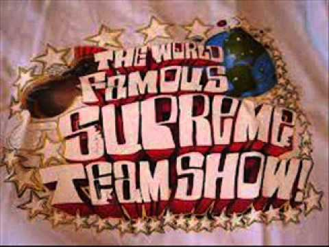 THE WORLD FAMOUS SUPREME TEAM SHOW