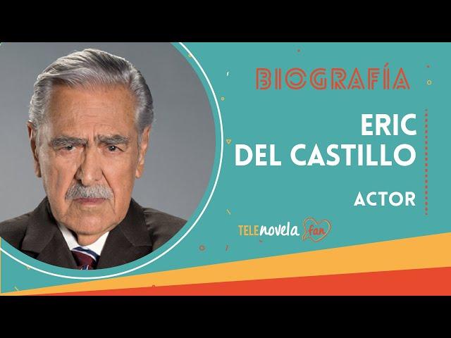 Biografía Eric del Castillo