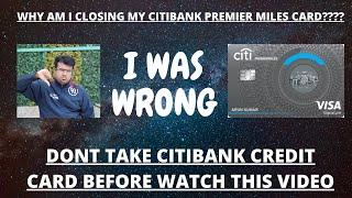 Good Bye Citibank... | I am Closing my Citibank Credit Cards | Citibank Premier Miles Credit Card.