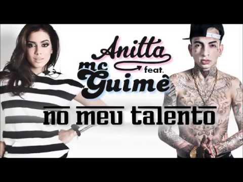 Download Anitta feat  Mc Guime   No Meu Talento Letra