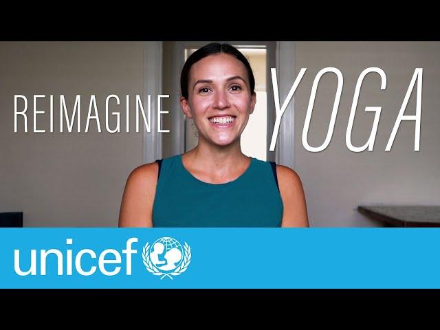 REIMAGINE Yoga Playlist with Unicef WELCOME     Yoga With Adriene