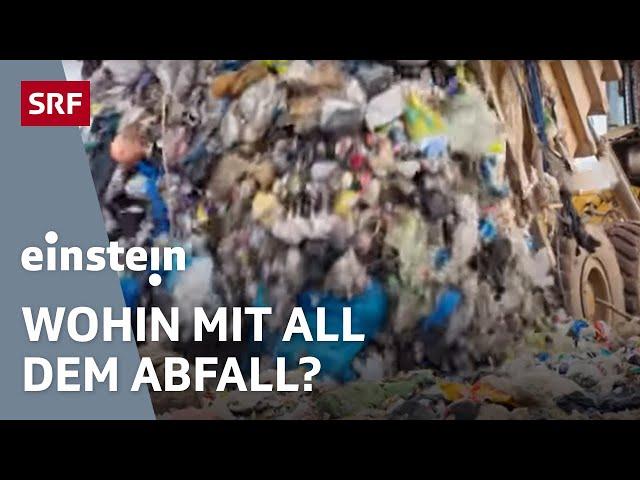 Abfallwahnsinn – Wo der Müll unserer Wegwerfgesellschaft landet | SRF Einstein
