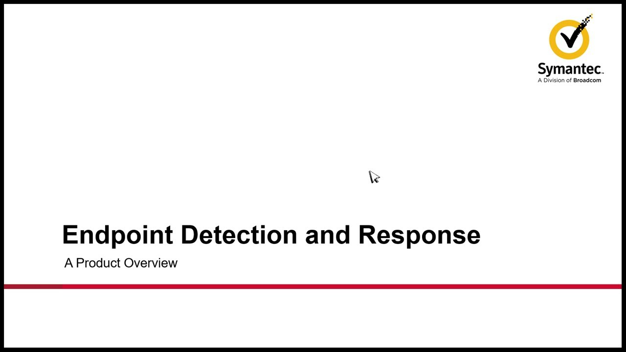 Download An overview of Symantec Endpoint Detection and Response (EDR)