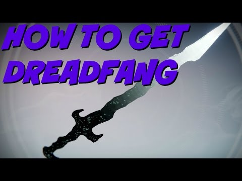How to get Dreadfang Taken Sword Destiny