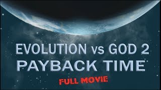 Evolution vs God 2:  FULL MOVIE