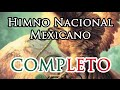 Himno Nacional Mexicano COMPLETO (Mexican National Anthem FULL)