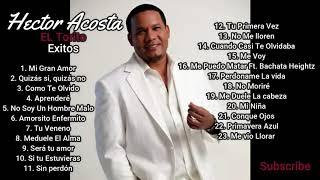 Hector Acosta(El Torito)-Exitos- 23 canciones mix.