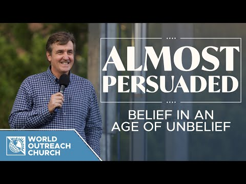 Almost Persuaded [Belief in an Age of Unbelief]
