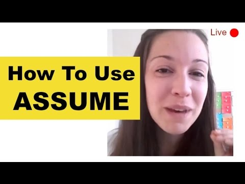 "How To Use ""ASSUME"" [Live Lesson]"