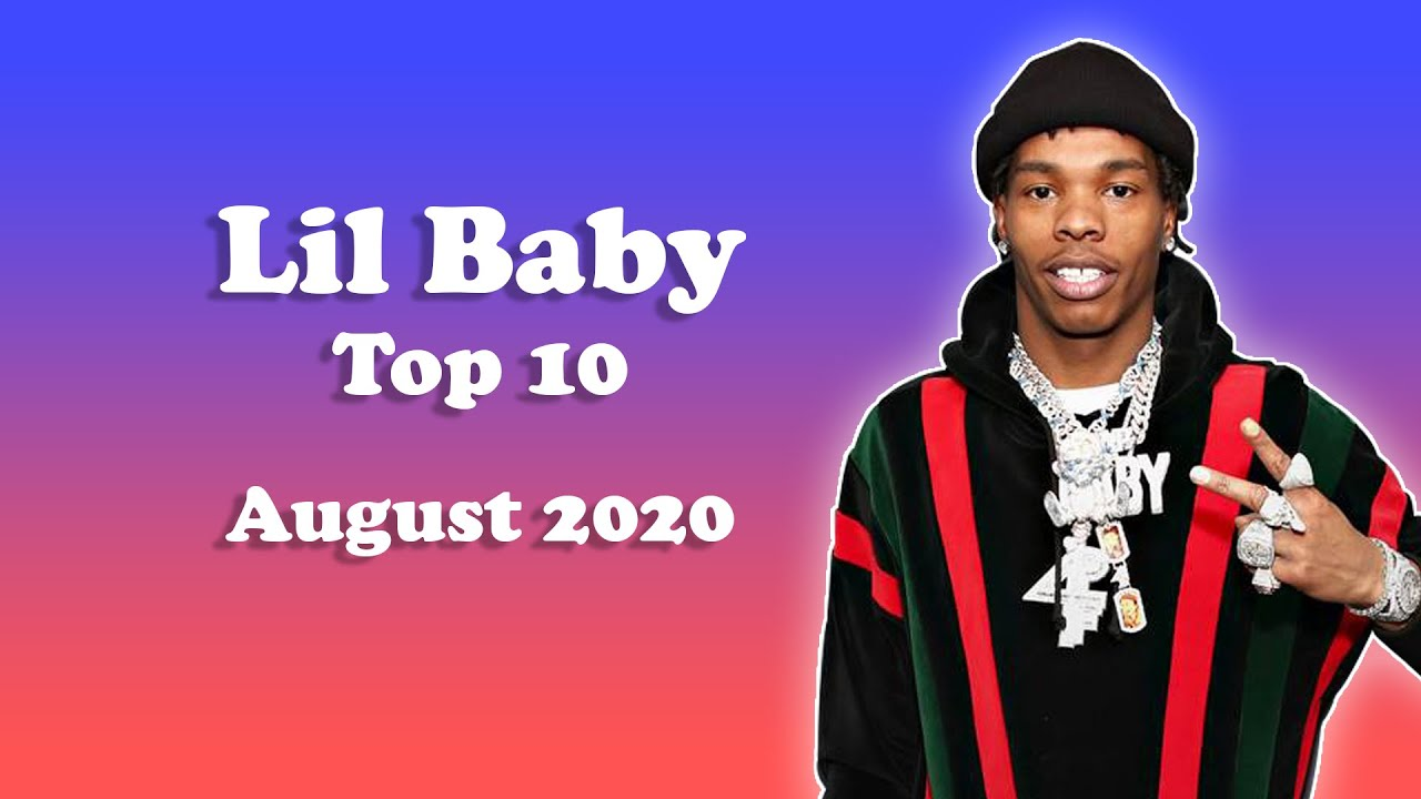 The Quick List | Lil Baby - Top 10, August 2020