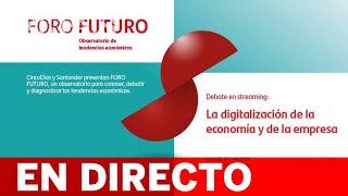 DIRECTO | La digitalización de la economía y de la empresa en FORO FUTURO