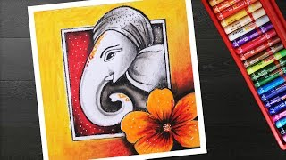 How to draw Lord Ganpati Ganesha drawing on Ganesh chaturthi with oil pastels
