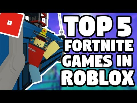 TOP 5 FORTNITE GAMES IN ROBLOX