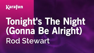 Karaoke Tonight's The Night (Gonna Be Alright) - Rod Stewart *