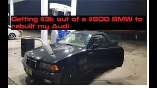 Bought Audi A4 B8.5 engine mods| Turning my $500, 1998 BMW 328i into $3k to buy an A4 Engine!