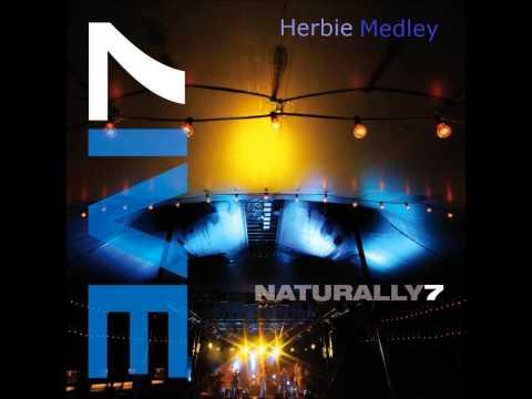 Naturally 7 - Herbie Medley
