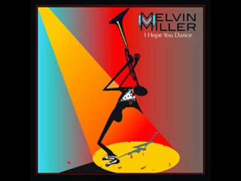 Melvin M  Miller -  Don't Worry About Me (Radio Edit)