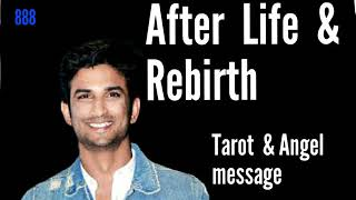 Sushant Singh Rajput | After life and rebirth | Angel message for fans and Tarot reading