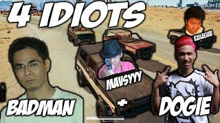 PUBG-THE ADVENTURE OF FOUR IDIOTS ft. BADMAN , DOGIE AND EXILE GIEE #1