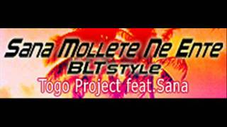 Togo Project feat. Sana - SANA MOLLETE NE ENTE (B.L.T. STYLE) [HQ]
