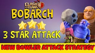 How to use Bowler's in Barch ATTACK strategy | Clash of clans | BoBarch 3 star Attack strategy