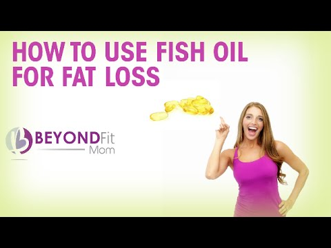 How To Use Fish Oil For Fat Loss.