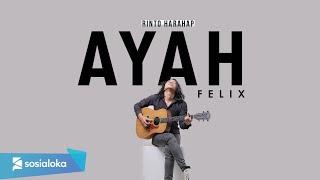 Ayah - Rinto Harahap ( Felix Irwan Cover )