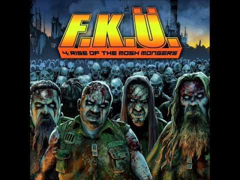 F.K.Ü- Rise Of The Mosh Mongers (Full Album 2013)