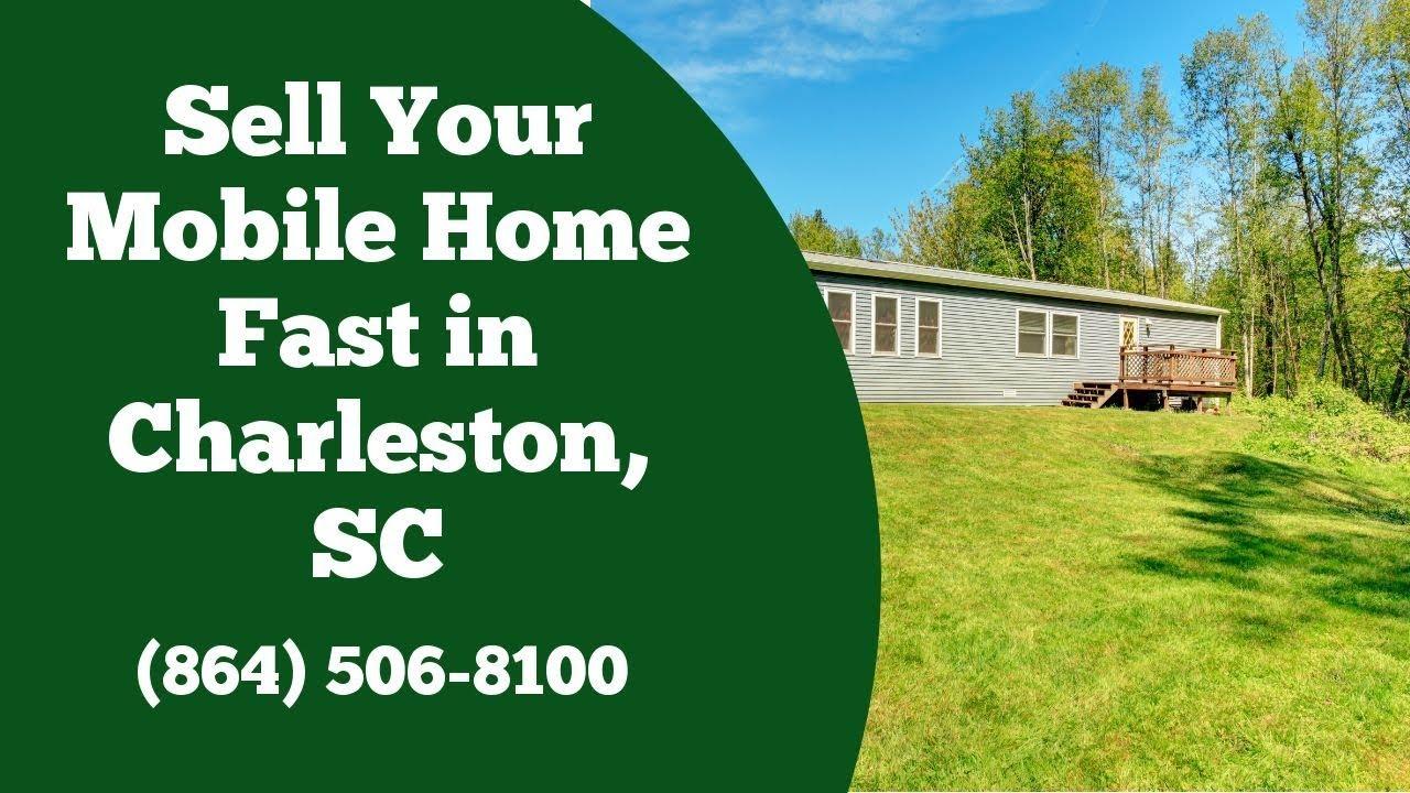 We Buy Mobile Homes Charleston SC - CALL 864-506-8100