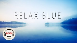 Relaxing Guitar Music - Chill Out Music For Sleep, Work, Study - Background Music