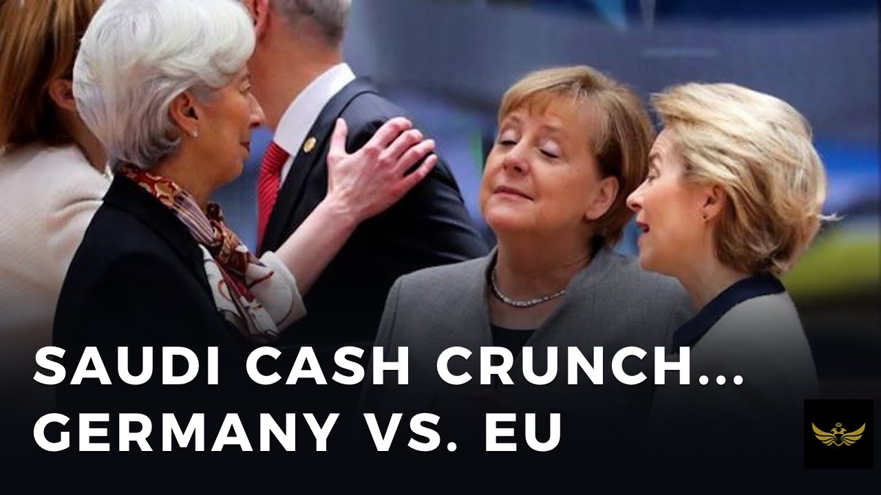Saudi cash crunch and Germany fires back at EU (Before the video)