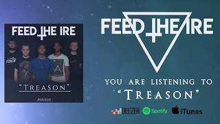 FEED THE IRE - Treason | Official Audio Stream
