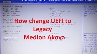 Video Medion akoya how to change BIOS mode from UEFI to Legacy download MP3, 3GP, MP4, WEBM, AVI, FLV Juli 2018