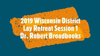 2019 WI District Lay Retreat - Session #1