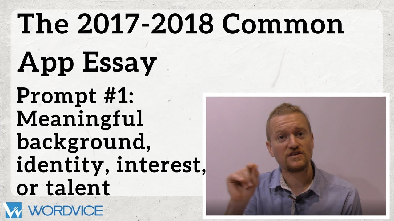 writing the 2017 2018 common application essay prompt 1