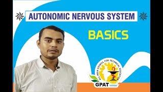 AUTONOMIC NERVOUS SYSTEM BASICS | PHARMACOLOGY | GPAT-2020